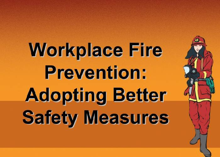 Fire Safety and Prevention in Workplace